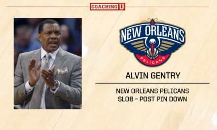 Playbook: Alvin Gentry – New Orleans Pelicans – Sideline Out of Bounds
